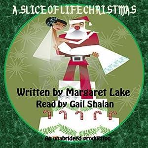 A Slice of Life Christmas | [Margaret Lake]