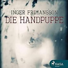 Die Handpuppe Hörbuch von Inger Frimansson Gesprochen von: Dagmar Bittner