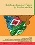 img - for Building a Common Future in Southern Africa book / textbook / text book