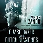 Chase Baker and the Dutch Diamonds: A Chase Baker Thriller, Book 10 Hörbuch von Vincent Zandri Gesprochen von: Andrew B Wehrlen
