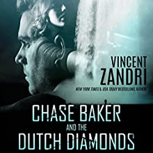 Chase Baker and the Dutch Diamonds: A Chase Baker Thriller, Book 10 Audiobook by Vincent Zandri Narrated by Andrew B Wehrlen