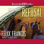 Dick Francis' Refusal | Felix Francis