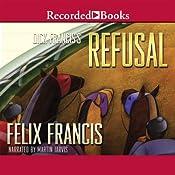 Dick Francis' Refusal | [Felix Francis]