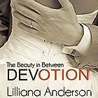 Devotion - The Beauty in Between: Beautiful Series Book 4.5 (       ungekürzt) von Lilliana Anderson Gesprochen von: Cat Gould