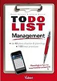 To do List Management: + de 40 plans d'action & plannings + 130 best practices (Just in time)