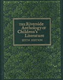 The Riverside Anthology of Childrens Literature