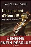 echange, troc Jean-Christian Petitfils - L'assassinat d'Henri IV : Mystères d'un crime