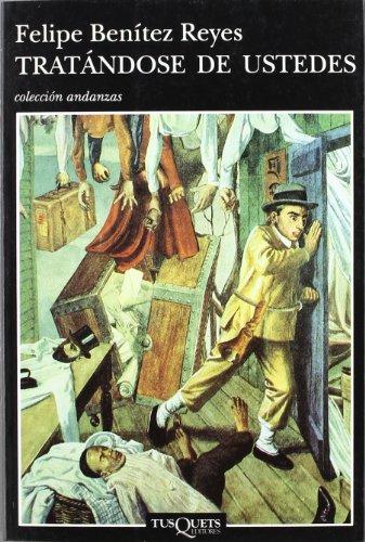 Tratandose De Ustedes (Andanzas) (Spanish Edition)