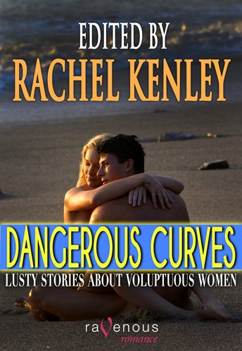 Dangerous Curves: Lusty Stories About Voluptuous Women