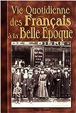 echange, troc Serge Pacaud - Vie Quotidienne des Français à la Belle Epoque