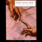 God's Divine Will: The Restoration of His People | Trinity Restorations Ministry