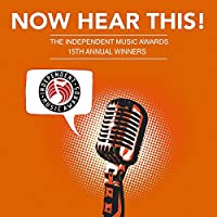 Now Hear This The Winners of the 15th Independent Music Awards [Download] for Free