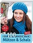 Die 100 sch�nsten M�tzen & Schals: H�...