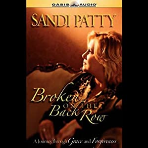 Broken on the Back Row: A Journey Through Grace and Forgiveness | [Sandi Patty]
