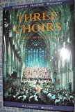Anthony Boden Three Choirs: A History of the Festival - Gloucester, Hereford, Worcester