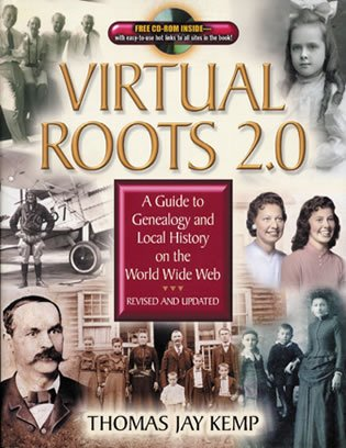 Virtual Roots 2.0: A Guide to Genealogy and Local History on the World Wide Web