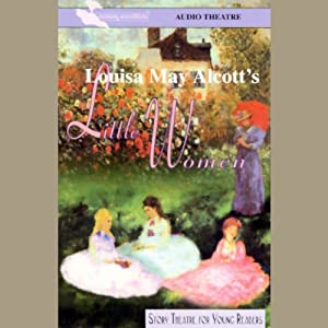 Little Women (Dramatized) | [Louisa May Alcott]