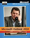 77-884 Microsoft Outlook 2010 with Microsoft Office 2010 Evaluation Software (Microsoft Official Academic Course)