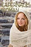 img - for Capernaum Woman by Nancy Y. Pike (2012-04-02) book / textbook / text book