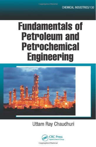 Fundamentals Of Petroleum And Petrochemical Engineering (Chemical Industries)