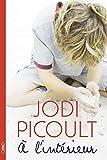 A l'intérieur / Jodi Picoult | Picoult, Jodi (1966-....). Auteur