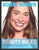 ボビイ ブラウン ビューティー ルールズ (理想のメイク、美しさの条件、生き方のレッスン)