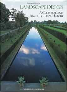 Rogers Elizabeth Barlow Landscape Design A Cultural And Architectural History