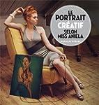 Le portrait cr�atif selon Miss Aniela