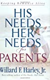 img - for His Needs, Her Needs for Parents: Keeping Romance Alive book / textbook / text book