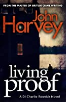Living Proof: (Resnick 7) (Charlie Resnick series)