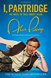 Alan Partridge I, Partridge: We Need To Talk About Alan by Partridge, Alan (2012)