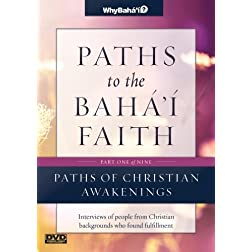 Paths to the Baha'i Faith Part 1 of 9: Paths of Personal Discovery