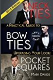 Mark Davids Neckties, Bow Ties, Pocket Squares: A Practical Guide To Upgrading Your Look! (Men's Fashion)
