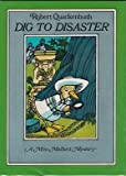 Dig to Disaster: A Miss Mallard Mystery (013211870X) by Quackenbush, Robert M.