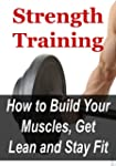 Strength Training: How to Build Your...