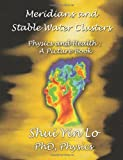 Meridians and Stable Water Clusters: Physics and Health :A Picture Book