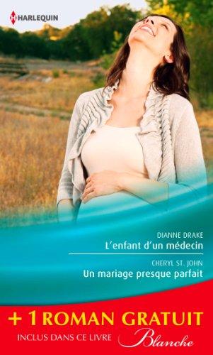 lenfant-dun-medecin-un-mariage-presque-parfait-une-femme-determinee-promotion-blanche-t-1137