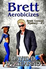 Brett Aerobicizes (Brett Cornell Mysteries)