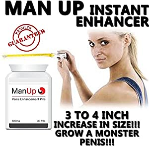MAN UP INSTANT ENHANCER - PENIS ENLARGEMENT PILLS!! GROW 3