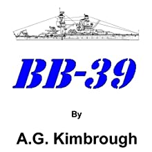 BB-39 (       UNABRIDGED) by A. G. Kimbrough Narrated by John St Denis