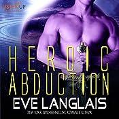 Heroic Abduction: Alien Abduction, Book 5 | Eve Langlais