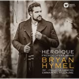 Bryan Hymel: Heroique - French Opera Arias