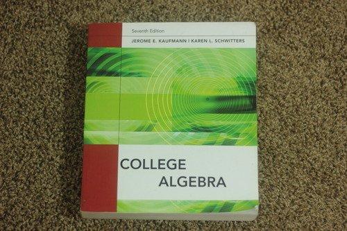 College Algebra 7th Edition 9780495830979 Slugbooks