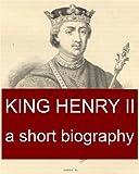 King Henry II, A Short Biography