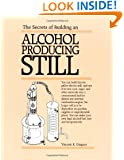 The Secrets of Building an Alcohol Producing Still.