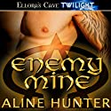 Enemy Mine (       UNABRIDGED) by Aline Hunter Narrated by Maxine Mitchell