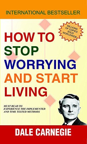 How to Stop Worrying and Start Living Image
