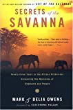 img - for Secrets of the Savanna: Twenty-three Years in the African Wilderness Unraveling the Mysteries of Elephants and People book / textbook / text book