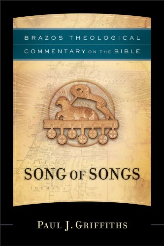 Song of Songs (Brazos Theological Commentary on the Bible), Paul J. Griffiths