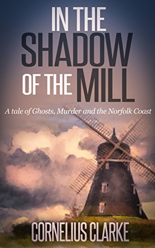 Book: In the Shadow of the Mill by Cornelius Clarke